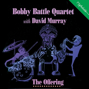 Bobby Battle Quartet: The Offering