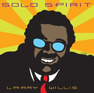 Larry Willis: Solo Spirit