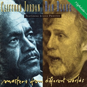 Clifford Jordan & Ran Blake: Masters From Different Worlds