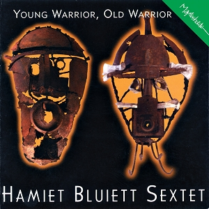 Hamiet Bluiett Sextet: Young Warrior, Old Warrior