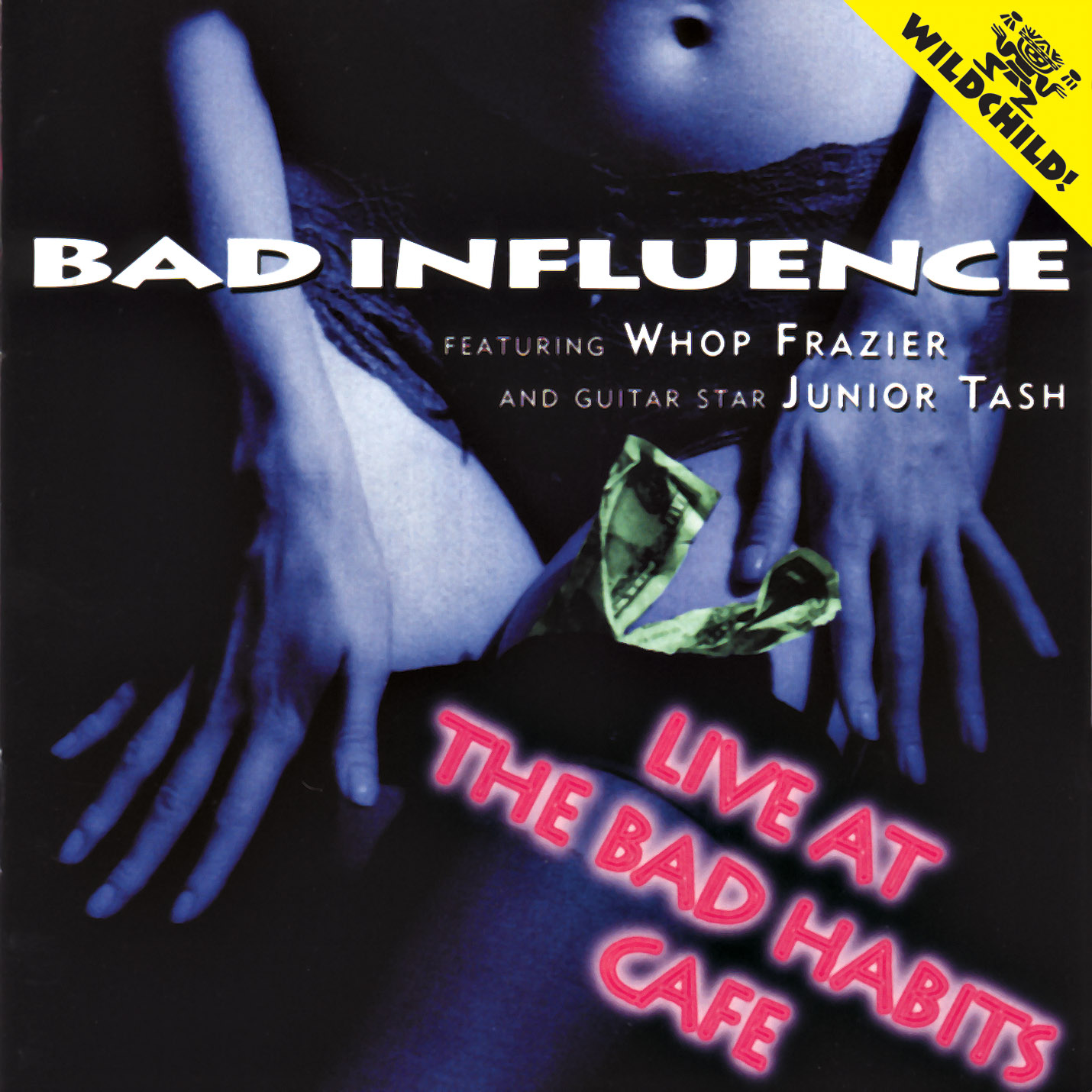 Bad Influence: Live At The Bad Habits Cafe
