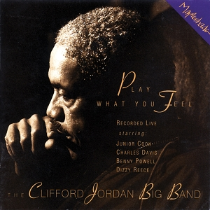 Clifford Jordan Big Band: Play What You Feel