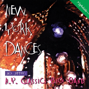 Jack Jeffers' NY Classics Big Band: New York Dances