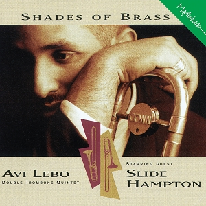 Avi Lebo Double Trombone Quintet: Shades Of Brass