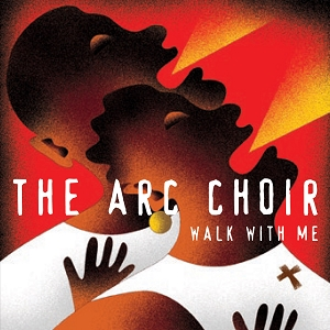 ARC Choir: Walk With Me