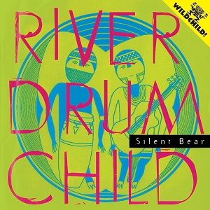 Silent Bear: River Drum Child