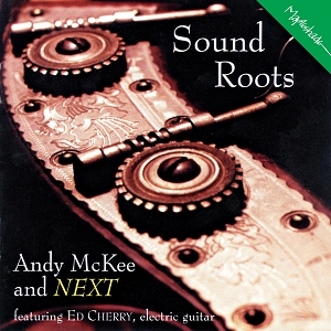Andy McKee & NEXT: Sound Roots