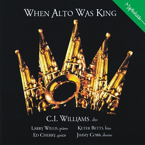 C.I. Williams Quintet: When Alto Was King