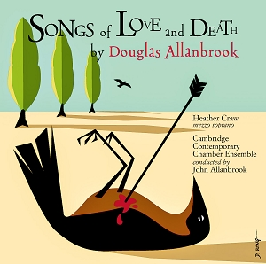 Douglas Allanbrook: Songs Of Love and Death