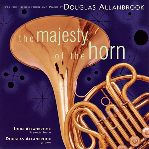 Douglas Allanbrook: The Majesty of the Horn