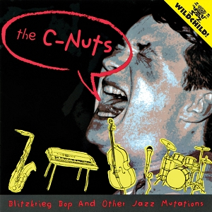 The C-Nuts: Blitzkrieg Bop and Other Jazz Mutations
