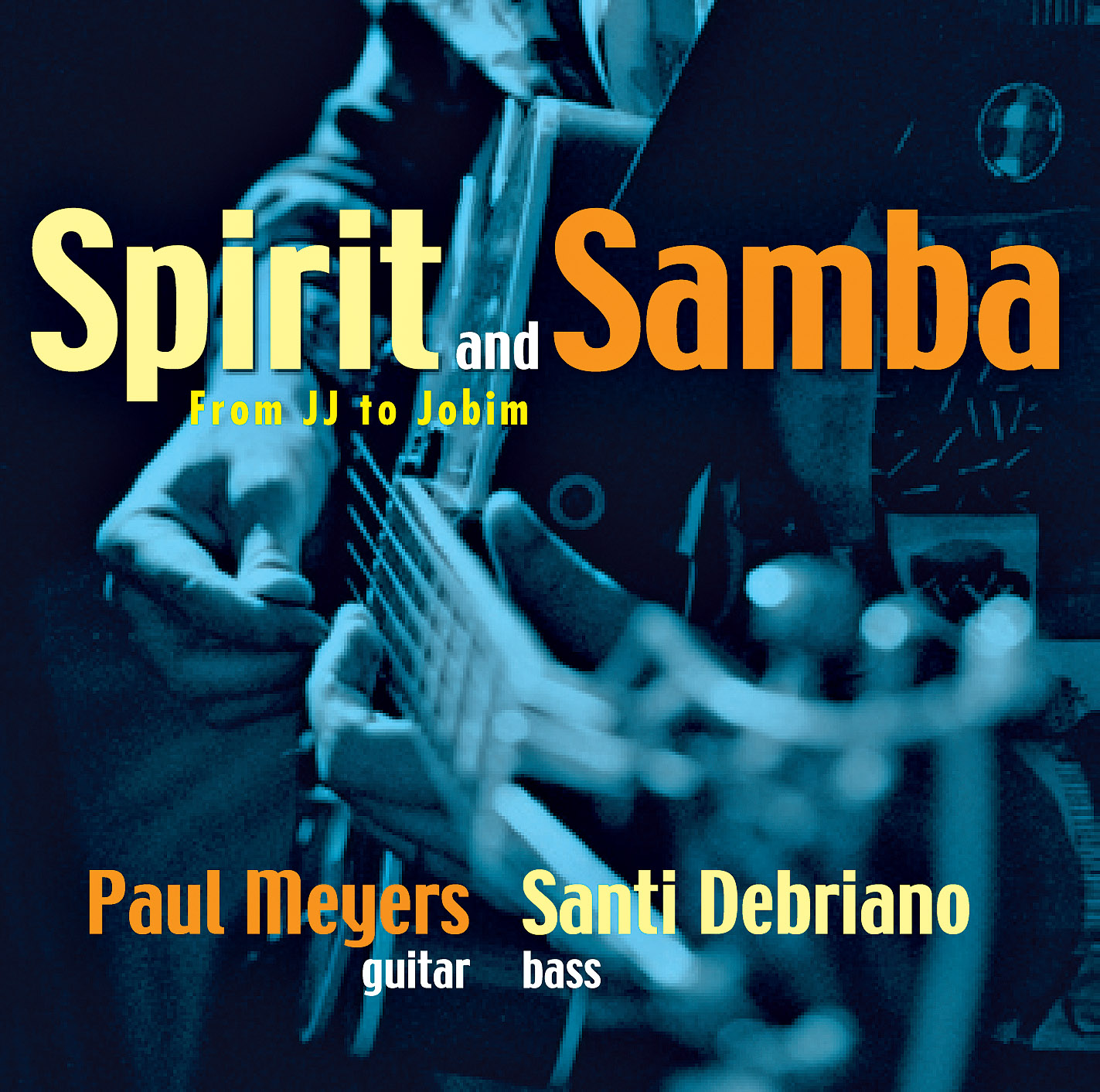 Paul Meyers & Santi Debriano: Spirit and Samba