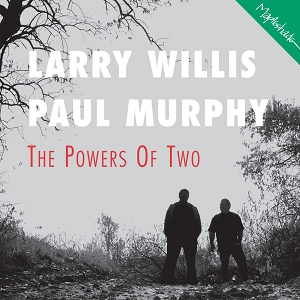 Larry Willis and Paul Murphy: The Powers Of Two