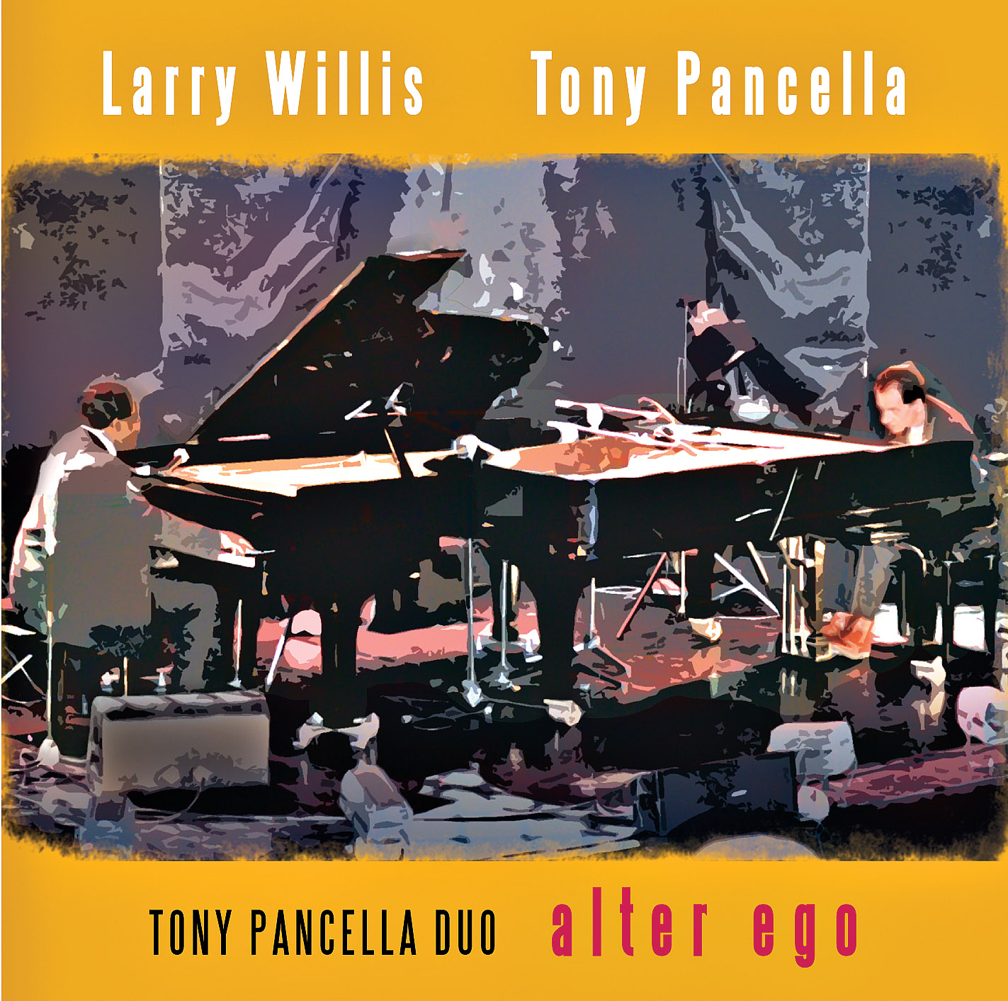 Tony Pancella and Larry Willis: Alter Ego