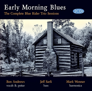 The Blue Rider Trio: Early Morning Blues (double CD)