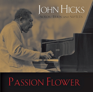 John Hicks: Passion Flower (double CD)