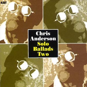 Chris Anderson: Solo Ballads Two
