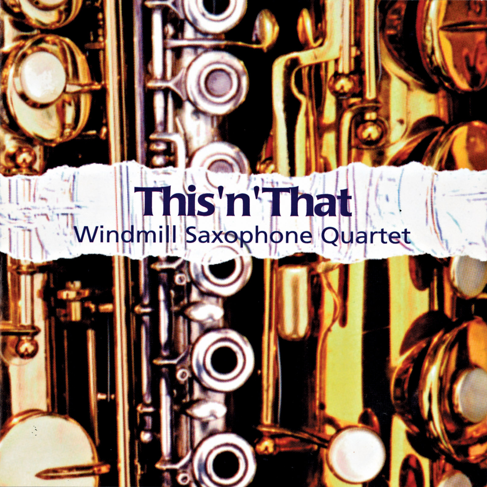 Windmill Sax Quartet: This 'n' That with free bonus CD