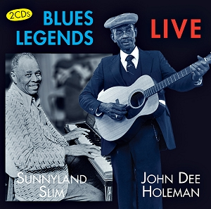 Sunnyland Slim and John Dee Holeman: Blues Legends Live