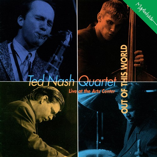 Ted Nash Quartet: Out Of This World