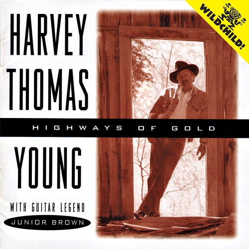 Harvey Thomas Young: Highways of Gold