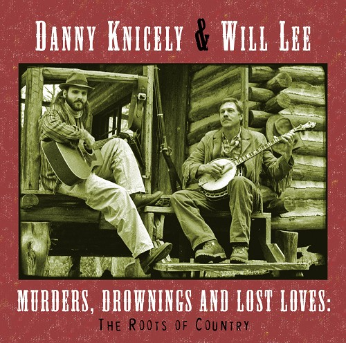 Danny Knicely and Will Lee: Murders, Drownings and Lost Loves